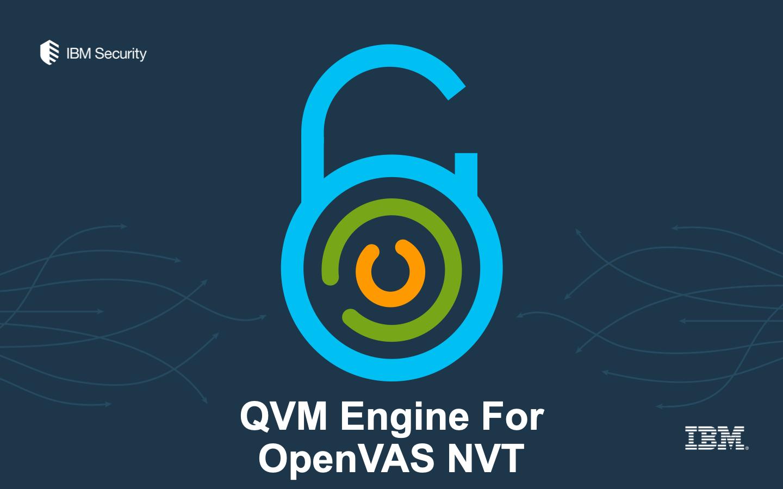 IBM Security App Exchange - QVM Engine for OpenVAS NVT